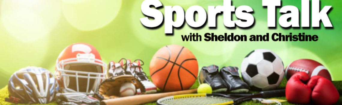 Episode 2 Sports Talk with Sheldon and Christine