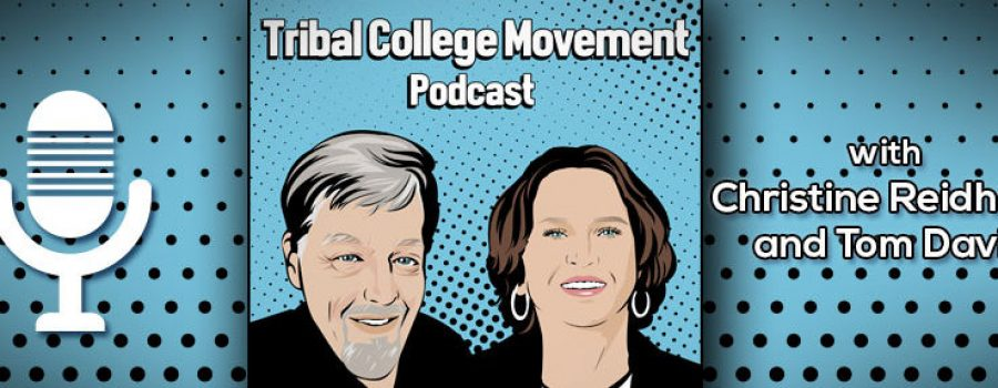 Episode 1 Tribal College Movement Podcast