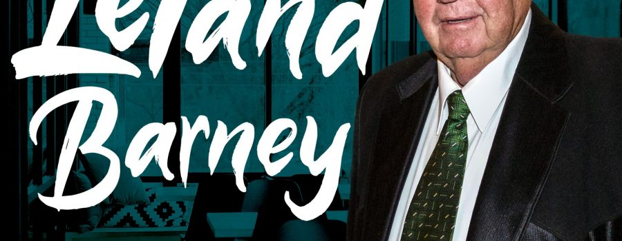 Episode 2 – The Life Stories of Leland Barney